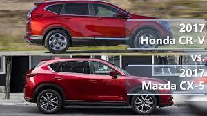 mazda5 vs honda crv 2017 honda cr v vs 2017 mazda cx 5 technical comparison