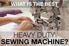 best heavy duty sewing machine reviews for leather u0026 upholstery