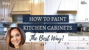 best diy sprayer for kitchen cabinets how to paint your kitchen cabinets the best way how to paint kitchen cabinets without a sprayer