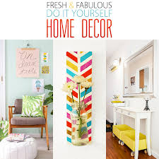 Do It Yourself Home Decorations Fresh And Fabulous Diy Home Decor The Cottage Market