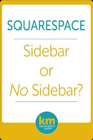 no sidebar sidebar or no sidebar kerstin martin squarespace studio