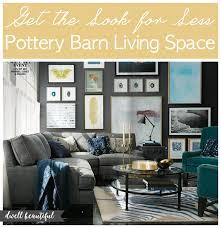 get the look for less pottery barn living space dwell beautiful