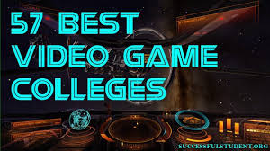 game design los angeles 57 best video game design colleges successful student