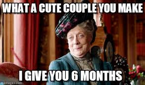 Cute Couple Meme - what a cute couple you make smug dowager meme on memegen