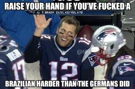 New England Patriots Meme - tom brady meme sums up the day for brazilians daily snark