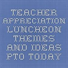 appreciation luncheon themes and ideas