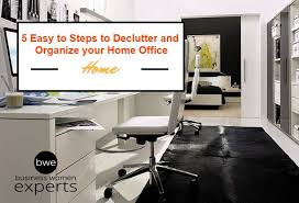5 easy to steps to declutter and organize your home office