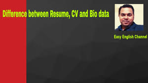 Difference Between Biodata And Resume Difference Between Cv Resume Bio Data Youtube