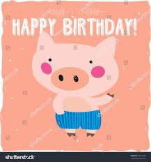 happy birthday card cute pig stock vector 203101987 shutterstock