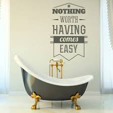 nothing worth having comes easy wall sticker art nothing worth having comes easy wall sticker