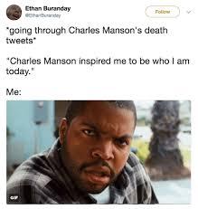 Charles Manson Meme - top 10 charles manson dead memes empire bbk