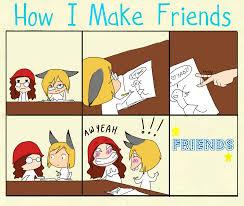How To Make A Meme - how i make friends meme by sendatsu on deviantart