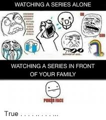 Mother Of God Meme Face - watching a series alone oh god mother of god watching a series in