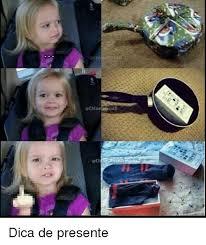 Chloe Memes - ii gatb dica de presente meme on esmemes com