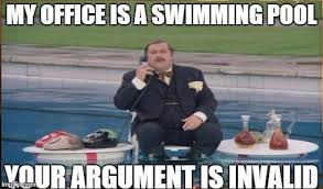 Pool Meme - my office is a swimming pool your argument is invalid know your meme