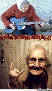 Death Metal Meme - near death metal by ben meme center