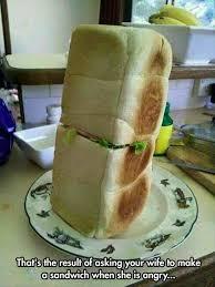 Sandwich Meme - funny wife angry sandwich meme