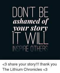 Your Story Meme - dont be ashamed of your story inspire others 3 share your story