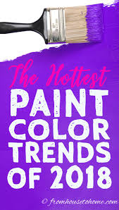 what is the hottest color sneak preview of the hottest 2018 paint color trends