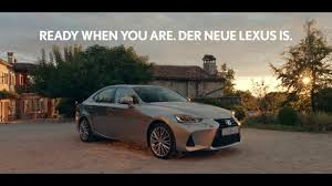 lexus mobil ready when you are der lexus is youtube
