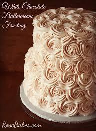 blush roses cake white chocolate buttercream recipe rose bakes