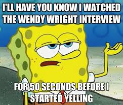Wendy Wright Meme - tough spongebob memes quickmeme