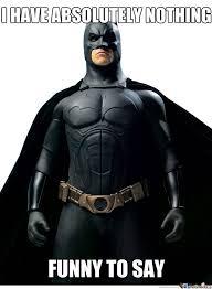 Funny Batman Meme - not funny batman by rustybaker meme center