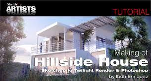 tutorial sketchup modeling making of hillside house sketchup 3d rendering tutorials by