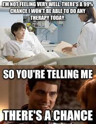Physical Therapy Memes - how often have you experienced this haha sooooo we re getting all