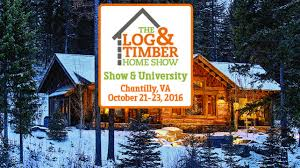 home and design show dulles expo log timber home show chantilly va october 21 23 2016