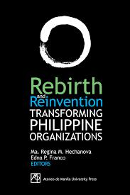 One Organization Rebirth And Reinvention Transforming Philippine Organizations