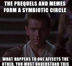 So Meme - when someone asks you why there are so many memes of the prequel
