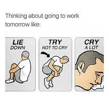 Try Not To Cry Meme - dopl3r com memes thinking about going to work tomorrow like