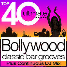 Top Bar Songs Top 40 Bollywood Classic Bar Grooves Plus Free Continuous Dj Mix