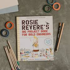 rosie revere u0027s big project book for bold engineers magnolia