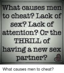 Lack Of Sex Meme - what causes men to cheat lack of sex lack of attention or the