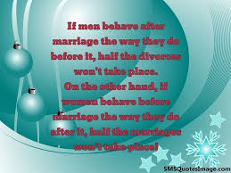 after marriage quotes if men behave after marriage marriage sms quotes image