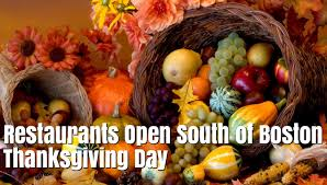 thanksgiving day restaurants open south of boston 2016 365