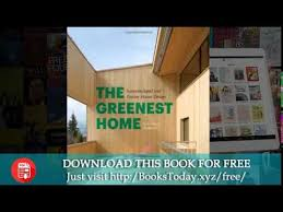 Home Design Books Download The Greenest Home Superinsulated And Passive House Design By Julie