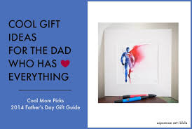 fathers day unique gifts gifts for a who has everything 2014 s day gifts