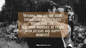 wedding quotes may your wishing you all the things that togetherness brings into