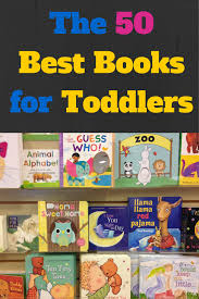 For Toddlers The 50 Best Books For Toddlers A Mothership