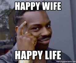 Happy Life Meme - happy wife happy life man thinking meme meme generator