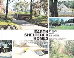 earth sheltered home plans amazon com earth sheltered homes plans and designs