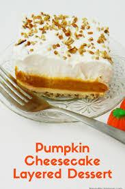 pumpkin cheesecake layered dessert fall dessert recipe