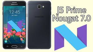 prime android galaxy j5 prime android 7 0 nougat update