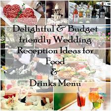 cheap wedding reception budget friendly wedding reception ideas for food drinks menu