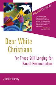dear white christians jennifer harvey eerdmans