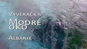 Modre by Vyveracka Modre Oko Albanie Blue Eye Albania Youtube