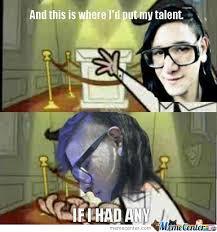 Skrillex Meme - skrillex has no talent by ty6789288 meme center